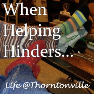Helping Hinders