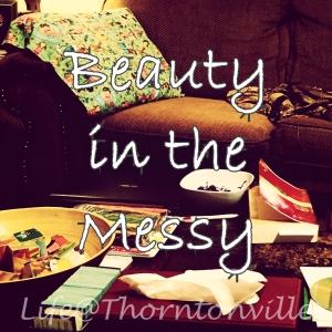 beauty in messy